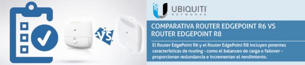 Comparativa Router EdgePoint R6 vs Router EdgePoint R8