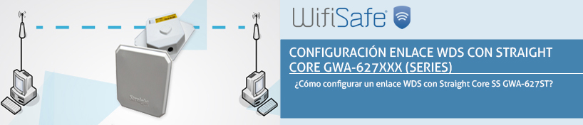 Configuración enlace WDS con Straight Core GWA-627xxx (series)