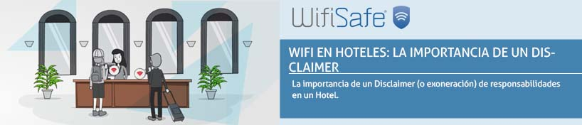 WiFi en hoteles: La importancia de un Disclaimer