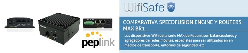 Comparativa SpeedFusion Engine y Routers MAX BR1