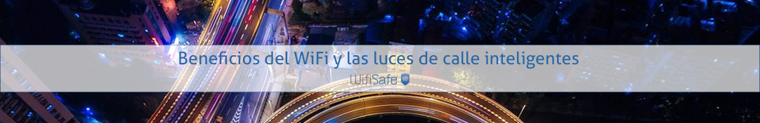 Beneficios del WiFi y las luces de calle inteligentes