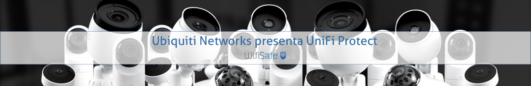 Ubiquiti Networks presenta UniFi Protect