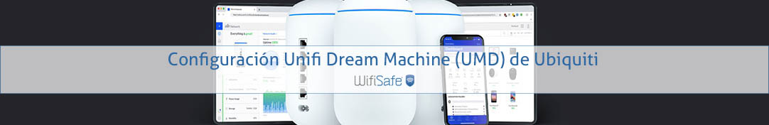Configuración Unifi Dream Machine (UDM) de Ubiquiti
